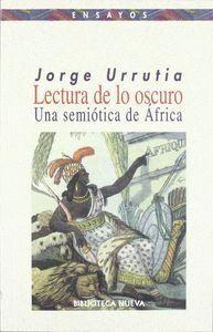 LECTURA DE LO OSCURO UNA SEMIÓTICA DE AFRICA