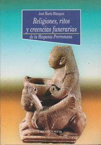 RELIGIONES, RITOS Y CREENCIAS FUNERARIAS EN LA HISPANIA PRERROMANA
