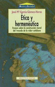 ETICA Y HERMENÉUTICA ENSAYO SOBRE LA CONSTRUCCIÓN MORAL DEL MUNDO DE LA VIDA COTIDIANA