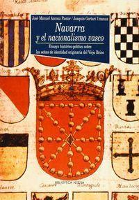 NAVARRA Y EL NACIONALISMO VASCO ENSAYO HISTÓRICO-POLTICO SOBRE LAS SEÑAS DE IDENTIDAD ORIGINARIA DE