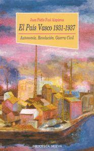 PAIS VASCO 1931-1937, EL AUTONOMIA, REVOLUCION, GUERRA CIVIL
