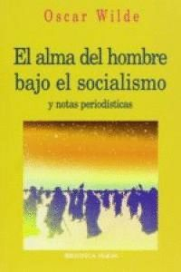 EL ALMA DEL HOMBRE BAJO EL SOCIALISMO Y NOTAS PERIODSTICAS