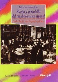 SUEÑO Y PESADILLA DEL REPUBLICANISMO ESPAÑOL