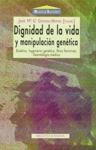 DIGNIDAD DE LA VIDA Y MANIPULACIÓN GENÉTICA BIOÉTICA. INGENIERA GENÉTICA. ETICA FEMINISTA. DE ONTOL