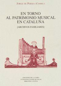 EN TORNO AL PATRIMONIO MUSICAL EN CATALUÑA ARCHIVOS FAMILIARES