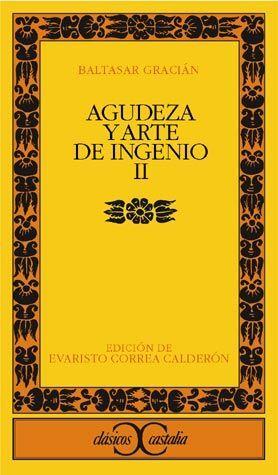 AGUDEZA Y ARTE DE INGENIO, II                                                   .