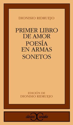 PRIMER LIBRO DE AMOR. POESÍA EN ARMAS. SONETOS                                  .