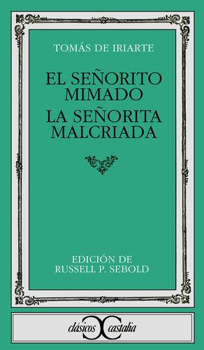 EL SEÑORITO MIMADO. LA SEÑORITA MALCRIADA                                       .