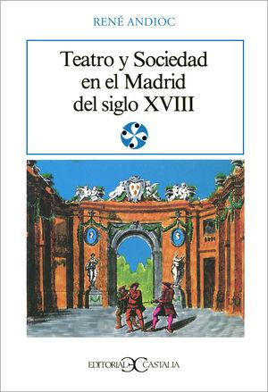 TEATRO Y SOCIEDAD EN EL MADRID DEL SIGLO XVIII                                  .