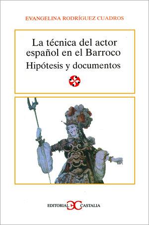 LA TÉCNICA DEL ACTOR ESPAÑOL EN EL BARROCO                                      .