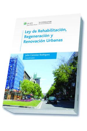 LEY DE REHABILITACIÓN, REGENERACIÓN Y RENOVACIÓN URBANAS