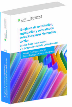 EL RÉGIMEN DE CONSTITUCIÓN, ORGANIZACIÓN Y CONTRATACIÓN DE LAS SOCIEDADES MERCANTILES LOCALES