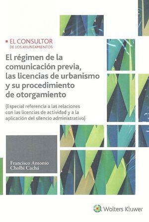 EL RÉGIMEN DE LA COMUNICACIÓN PREVIA, LAS LICENCIAS DE URBANISMO Y SU PROCEDIMIENTO DE OTORGAMIENTO (2.ª EDICIÓN)