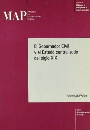 EL GOBERNADOR CIVIL Y EL ESTADO CENTRALIZADO DEL SIGLO XIX