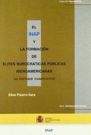 EL INSTITUTO NACIONAL DE ADMINISTRACIÓN PÚBLICA Y LA FORMACIÓN DE ÉLITES BUROCRÁTICAS PÚBLICAS IBEROAMERICANAS