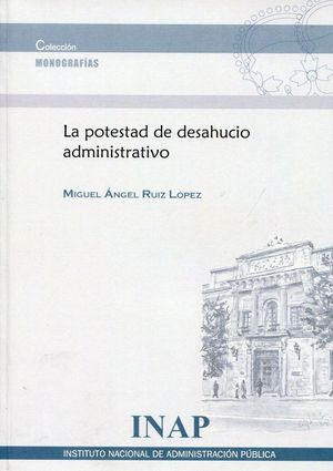 LA POTESTAD DE DESAHUCIO ADMINISTRATIVO