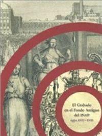 EL GRABADO EN EL FONDO ANTIGUO DEL INAP, SIGLOS XVII-XVIII