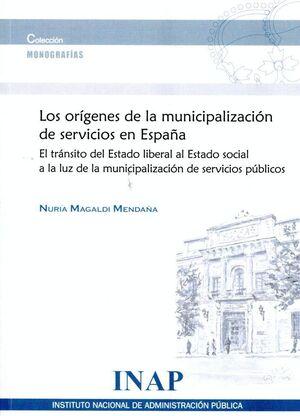 LOS ORÍGENES DE LA MUNICIPALIZACIÓN DE SERVICIOS EN ESPAÑA