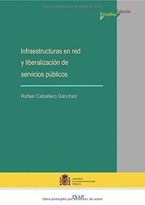 INFRAESTRUCTURAS EN RED Y LIBERALIZACIÓN DE SERVICIOS PÚBLICOS