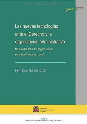 NUEVAS TECNOLOGÍAS ANTE EL DERECHO Y LA ORGANIZACIÓN ADMINISTRATIVA