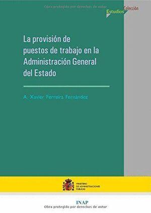 LA PROVISIÓN DE PUESTOS DE TRABAJO EN LA ADMINISTRACIÓN GENERAL DEL ESTADO