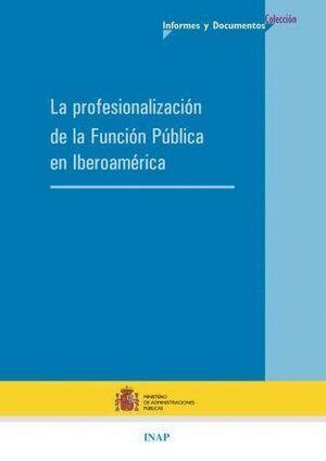 LA PROFESIONALIZACIÓN DE LA FUNCIÓN PÚBLICA EN IBEROAMÉRICA
