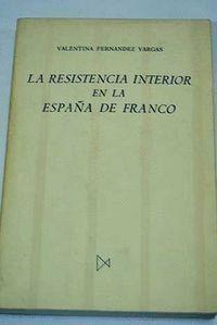 RESISTENCIA INTERIOR EN ESPAÑA DE FRAN