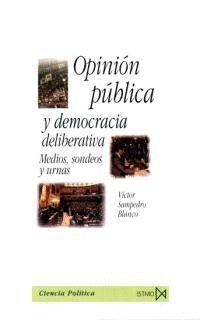 OPINIÓN PÚBLICA Y DEMOCRACIA DELIBERATIVA