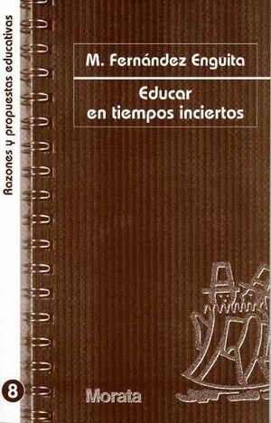 EDUCAR EN TIEMPOS INCIERTOS