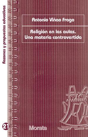 RELIGIÓN EN LAS AULAS. UNA MATERIA CONTROVERTIDA