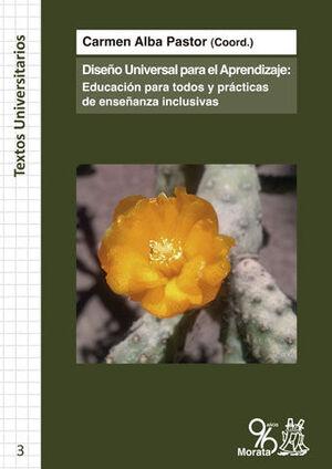DISEÑO UNIVERSAL PARA EL APRENDIZAJE: EDUCACIÓN PARA TODOS Y PRÁCTICAS DE ENSEÑANZA INCLUSIVAS