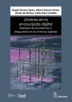 JÓVENES EN LA ENCRUCIJADA DIGITAL. ITINERARIOS DE SOCIALIZACIÓN Y DESIGUALDAD EN LOS ENTORNOS DIGITALES