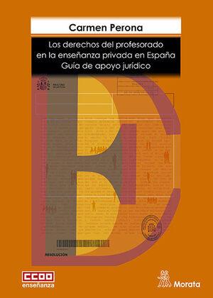LOS DERECHOS DEL PROFESORADO EN LA ENSEÑANZA PRIVADA EN ESPAÑA. GUÍA DE APOYO JURÍDICO
