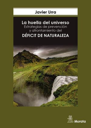 LA HUELLA DEL UNIVERSO. ESTRATEGIAS DE PREVENCIÓN Y AFRONTAMIENTO DEL DÉFICIT DE NATURALEZA