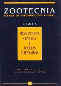 PRODUCCIONES CUNÍCOLA Y AVÍCOLAS ALTERNATIVAS. ZOOTECNICA. TOMO X