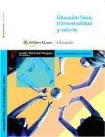 EDUCACIÓN FÍSICA, TRANSVERSALIDAD Y VALORES