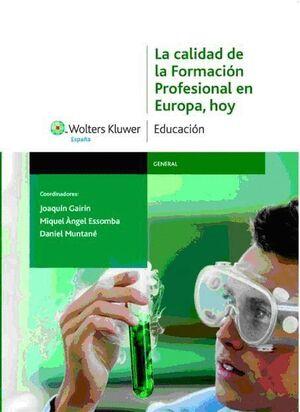 CALIDAD DE LA FORMACION PROFESIONAL EN EUROPA, HOY, LA ANALISIS DE LA SITUACION Y PROPUESTAS DE MEJO
