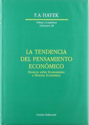 TENDENCIA DEL PENSAMIENTO ECONOMICO, LA ENSAYOS OSBRE ECONOMISTAS E HISTORIA ECONOMICA