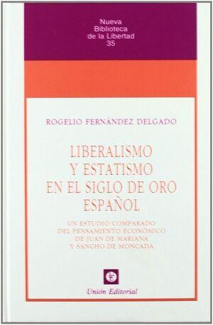 LIBERALISMO Y ESTATISMO EN EL SIGLO DE ORO ESPAÑOL