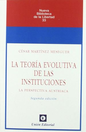 LA TEORÍA EVOLUTIVA DE LAS INSTITUCIONES (2.ª EDICIÓN)