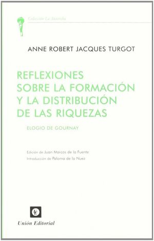 REFLEXIONES SOBRE LA FORMACÍON Y LA DISTRIBUCIÓN DE LAS RIQUEZAS