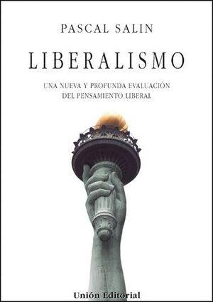 LIBERALISMO UNA NUEVA Y PROFUNDA EVALUACION DEL PENSAMIENTO LIBERAL