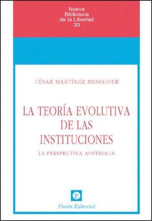 TEORIA EVOLUTIVA DE LAS INSTITUCIONES, LA