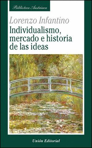 INDIVIDUALISMO, MERCADO E HISTORIA DE LAS IDEAS