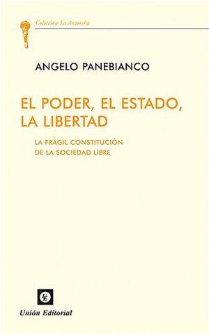 PODER, EL ESTADO, LA LIBERTAD, EL LA FRAGIL CONSTITUCION DE UN ESTADO LIBRE