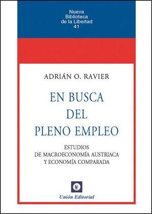 EN BUSCA DEL PLENO EMPLEO ESTUDIOS DE MACROECONOMIA AUSTRIACA Y ECONOMIA COMPARADA
