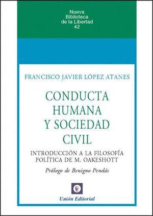 CONDUCTA HUMANA Y SOCIEDAD CIVIL INTRODUCCION A LA FILOSOFIA POLITICA DE M. OAKESHOTT