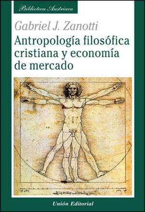 ANTROPOLOGIA FILOSOFICA CRISTIANA Y ECONOMIA DE MERCADO SOBRE LA BASE DE SANTO TOMAS DE AQUINO Y LA