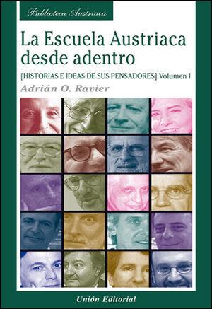 LA ESCUELA AUSTRIACA DESDE ADENTRO. VOLUMEN 1