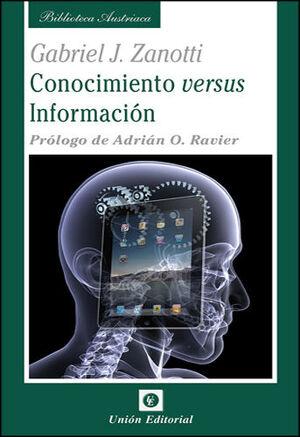 CONOCIMIENTO VERSUS INFORMACION ALGUNAS IDEAS DISPERSAS PARA UNA EPISTEMOLOGIA DE LA ESCUELA AUSTRIA